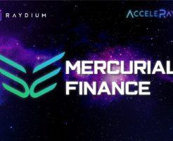 【Solana】Raydium AcceleRaytor でMercurial Finance ($MER) のIDO(トークンセール)開催。参加条件・方法等を解説